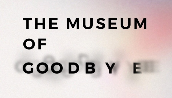 Museum of GoodBye