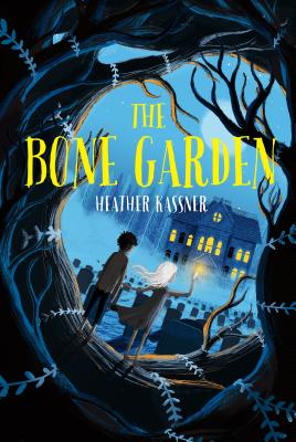 The Bone Garden Heather Kassner